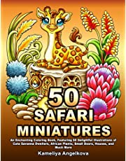 50 SAFARI MINIATURES: An Enchanting Coloring Book, Featuring 50 Delightful Illustrations of Cute Savanna Dwellers, African Plants, Small Doors, Houses, and Much More