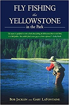Book Fly Fishing the Yellowstone in the Park 1st edition by Jacklin, Bob, Lafontaine, Gary (2004)