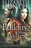 Building From Ashes: Elemental World Book One: Volume 1