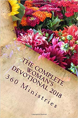 The Complete Womans Devotional 2018 (Volume 1): 360 ...