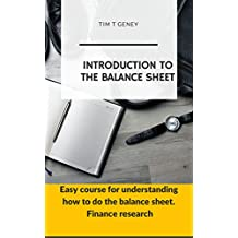Introduction to the balance sheet: Easy course for understanding how to do the balance sheet.  Finance research