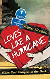 Loves Like A Hurricane, Gene Krcelic, 1935507605