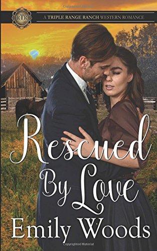 Rescued by Love (Triple Range Ranch Western Romance)