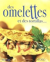 Des omelettes et des tortillas ...