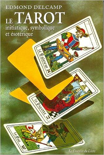 Astrologie et arts divinatoires. Téléchargement gratuit de livres PDF Le  tarot, initiatique, symbolique et ésotérique PDF 3c3882e2eac9
