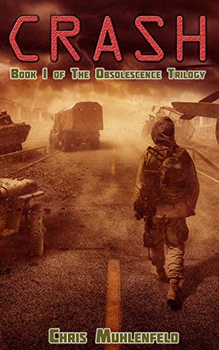 CRASH: Book 1 of The Obsolescence Trilogy by [Muhlenfeld, Chris]