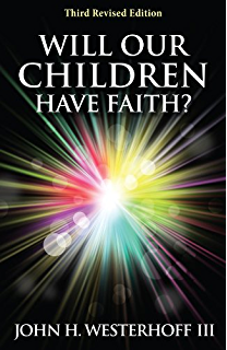 Discovering discipleship dynamics of christian education kindle will our children have faith third revised edition fandeluxe Image collections