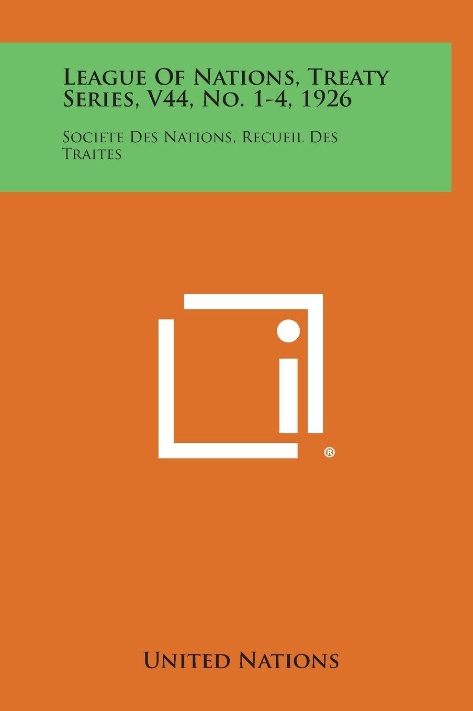 League of Nations, Treaty Series, V44, No. 1-4, 1926: Societe Des Nations, Recueil Des Traites PDF