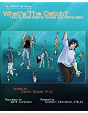 What's the Catch?: How to Avoid Getting Hooked and Manipulated: Volume 3 (All About Me)