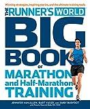 Runner's World Big Book of Marathon and Half-Marathon Training: Winning Strategies, Inpiring Stories, and the Ultimate Training Tools