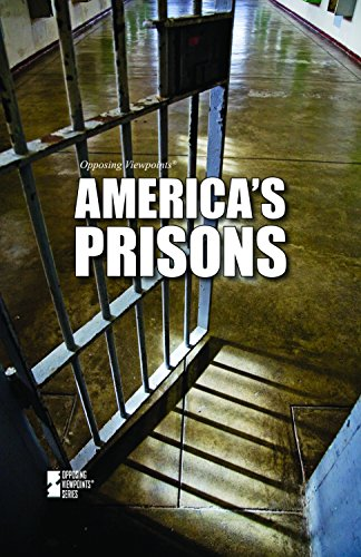Americas Prisons (Opposing Viewpoints)