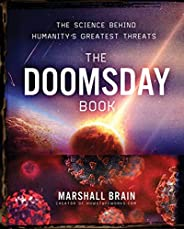 The Doomsday Book: The Science Behind Humanity's Greatest Thr