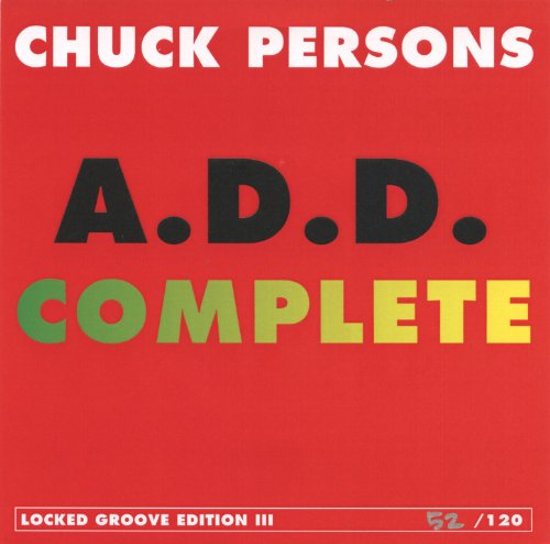 A.D.D. Complete / Locked Groove Edition III (Chuck Person)