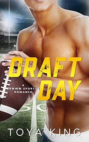 Draft Day: A BWWM Sports Romance by [King, Toya]