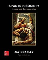 Sports in Society: Issues and Controversies, 12th Edition Front Cover