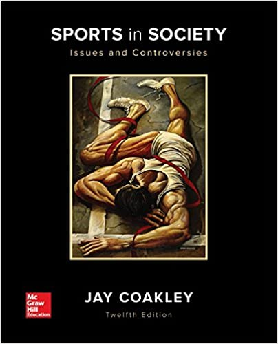 Sports in society issues and controversies jay coakley professor sports in society issues and controversies 12th edition fandeluxe Gallery