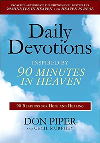 Book Daily Devotions Inspired by 90 Minutes in Heaven: 90 Readings for Hope and Healing