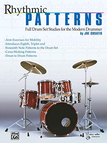 Rhythmic Patterns: Full Drum Set Studies for the Modern Drummer