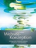 Website-Konzeption: Erfolgreiche Websites planen, umsetzen und betreiben