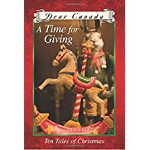 Dear Canada: A Time for Giving: Ten Tales of Christmas