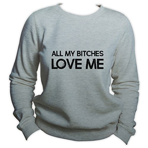 Dog Sweatshirt All My Bitches Love Me Sweater Dog Lover Gift Unisex Pullover Gris