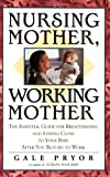 Nursing Mother, Working Mother, Gale Pryor, 1558321179