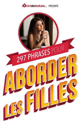 PHRASES ABORDER 297 GRATUIT PDF POUR TÉLÉCHARGER LES FILLES