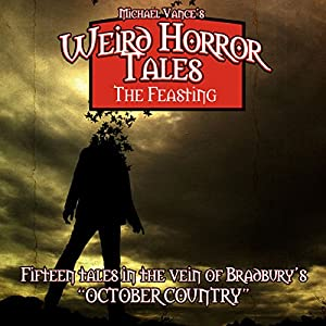 Weird Horror Tales: The Feasting Audiobook