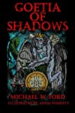 Goetia of Shadows: Illustrated Luciferian Grimoire: Volume 1