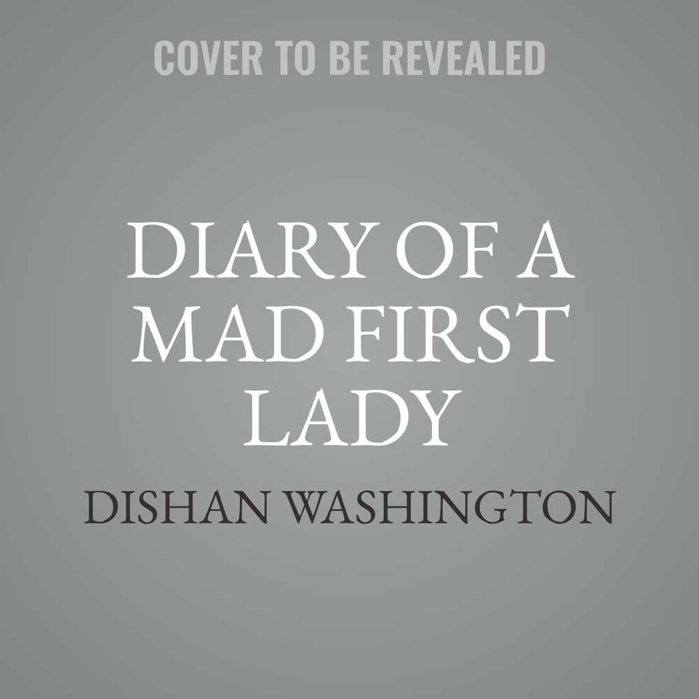 Diary of a Mad First Lady