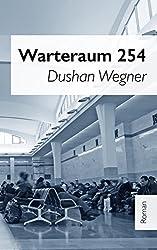Warteraum 254 (German Edition)