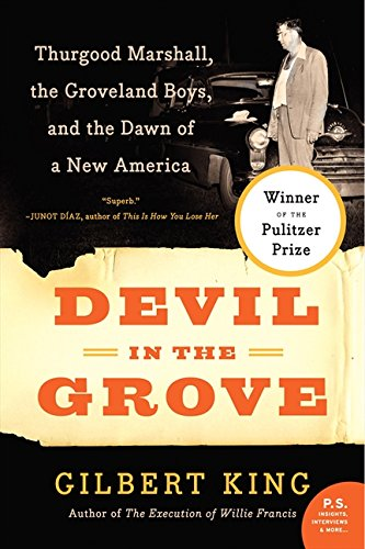 Devil in the Grove: Thurgood Marshall, the Groveland Boys, and the Dawn of a New America PDF