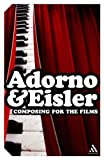 Composing for the Films, Eisler, Hanns and Adorno, Theodor Wiesengrund, 0826499023