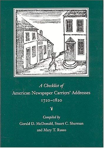 A Checklist of American Newspaper Carriers' Addresses, 1720-1820