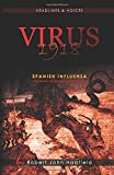 Virus 1918: Spanish Influenza - the words of people who lived it. (Headlines & Voices)