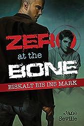 Zero at the Bone: Eiskalt bis ins Mark (German Edition)