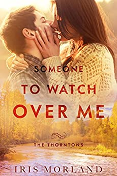 Someone to Watch Over Me by [Morland, Iris]