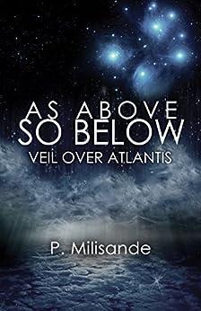 As Above So Below: Veil Over Atlantis by [Milisande,P]