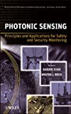 Photonic Sensing: Principles and Applications forSafety and Security Monitoring