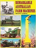 Remarkable Australian Farm Machines, Graeme R. Quick, 1877058580