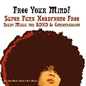 Free Your Mind! Super Funk Headphone Free Study Music for ADHD & Concentration