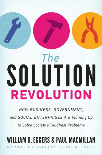 The Solution Revolution How Business Government And Social Enterprises Are Teaming Up To Solve Societys Toughest Problems Epub