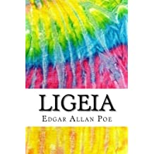 Ligeia: Includes MLA Style Citations for Scholarly Secondary Sources, Peer-Reviewed Journal Articles and Critical Essays (Squid Ink Classics)