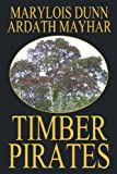 Timber Pirates, Ardath Mayhar and Marylois Dunn, 1434402592