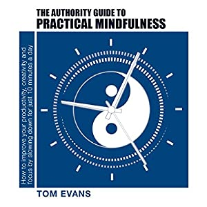 The Authority Guide to Practical Mindfulness Audiobook