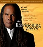 The Life Visioning Process: An Evolutionary Journey to Live as Divine Love