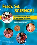 Ready, Set, SCIENCE!: Putting Research to Work in K-8 Science Classrooms (STEM Education)