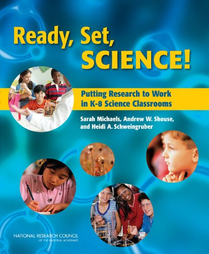 Ready, Set, SCIENCE!: Putting Research to Work in K-8...