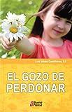 img - for El Gozo De Perdonar (Coleccion en Ruta) (Spanish Edition) book / textbook / text book