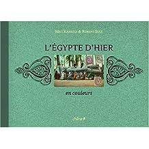 ÉGYPTE D'HIER EN COULEURS (L')
